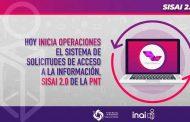 Hoy inicia operaciones el Sistema de Solicitudes de Acceso a la Información, SISAI 2.0 de la PNT