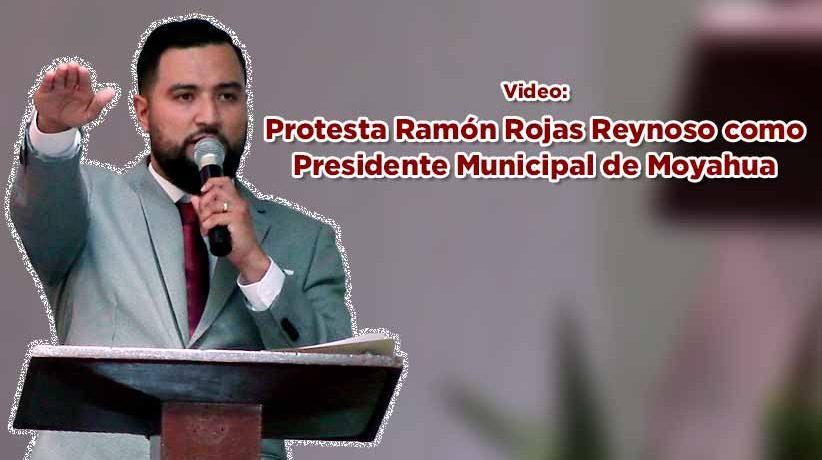 Protesta Ramón Rojas Reynoso como Presidente Municipal de Moyahua (Video)
