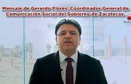 Mensaje de Gerardo Flores, Coordinador General de Comunicación Social del Gobierno de Zacatecas.